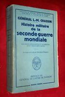 HISTOIRE MILITAIRE DE SECONDE GUERRE MONDIALE L.M. CHASSIN EDITIONS PAYOT 1951