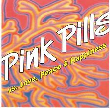 PINK PILLS  /  Love, Peace & Happiness