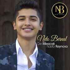 Neto Bernal - De Mexicali hasta Reynosa