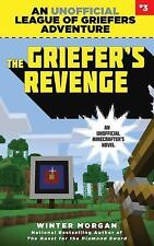 League of Griefers: The Griefer's Revenge : League of Griefers Series, Book 3