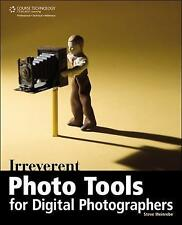 Irreverent Photo Tools for Digital Photographers, WEINREBE, New Book