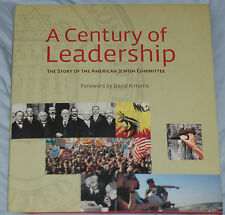 A Century of Leadership: The Story of the American Jewish Committee (2007 Hc)