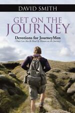 Get on the Journey : Devotions for JourneyMen (That Can Also Be Read by Women...