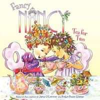 Fancy Nancy: Tea for Two by Jane OConnor