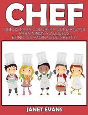 Chef : Libros para Colorear Superguays para Ninos y Adultos (Bono: 20 Paginas...