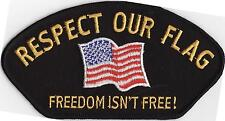 AMERICAN FLAG - RESPECT OUR FLAG - FREEDOM ISN'T FREE - IRON or SEW ON PATCH