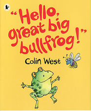 """CHILDREN'S EARLY READING PICTURE BOOK:"""" HELLO, GREAT BIG BULLFROG!"""" - COLIN WEST"""