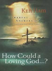 How Could a Loving God? - Paperback By Ken Ham - GOOD