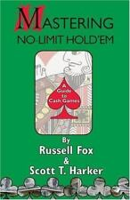 Mastering No-Limit Hold'em by Scott T. Harker and Russell Fox (2005, Paperback)