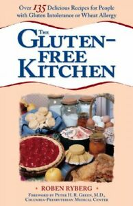 Gluten-Free Kitchen : Over 135 Delicious Recipes for People With Gluten Intol...