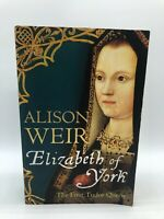 Alison Weir - ELIZABETH OF YORK - The First Tudor Queen - Paperback Free Post