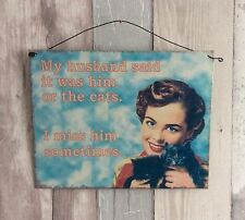Retro Vintage Metal Wall Hanging Sign 1950s Humour 'Him Or The Cats' Housewife