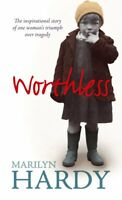Worthless: The inspirational story of one woman's triumph over tragedy