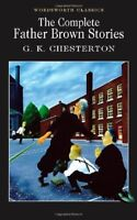 The Complete Father Brown Stories By G. K. Chesterton. 9781853260032