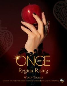 Once Upon a Time Regina Rising - hardback By Toliver, Wendy
