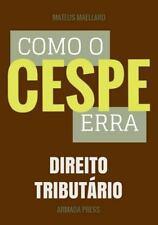 Teste-A-Prova: Como o Cespe Erra: Direito Tributário by Mateus Maellard...