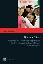Directions in Development Ser.: The Jobs Crisis : Household and Government...
