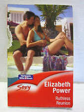 Mills & Boon, Ruthless Reunion by Elizabeth Power, Sexy