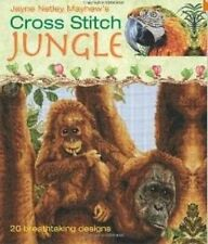Cross Stitch Jungle: 20 Breath-taking Designs by Jayne Netley Mayhew Hardback