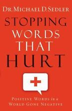 Stopping Words That Hurt: Positive Words in a World Gone Negative-ExLibrary