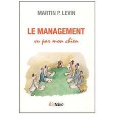 LE MANAGEMENT VU PAR MON CHIEN - MARTIN P. LEVIN