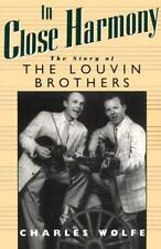 In Close Harmony : The Story of the Louvin Brothers by Charles K. Wolfe...
