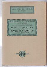 Le travail des métaux aux machines outils M.-J Androuin 1929