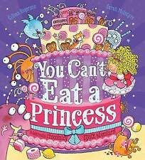 You Can't Eat a Princess! (Paperback), Rogerson, Gillian, 9781407164847