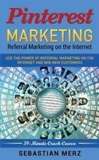 59-Minute-Crash-Course: Pinterest-Marketing: Referral Marketing on the...