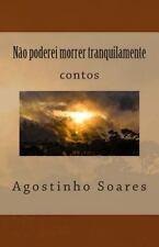 Não Poderei Morrer Tranquilamente by Agostinho Soares (2014, Paperback)