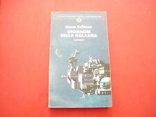 ISAAC ASIMOV-CRONACHE DELLA GALASSIA-MONDADORI-1975