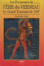 Les Promesses de l'Ere du Verseau. Le grand Tournant de 1997 - Jacqueline Aimé