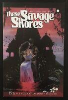 These Savage Shores 1 1st Print Original 2018 Vault Comic Book First Printing NM
