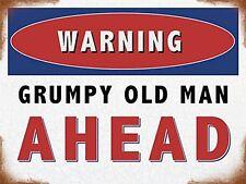 Warning Grumpy Old Man Ahead small steel sign 200mm x 150mm (og)