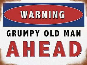 Warning Grumpy Old Man Ahead small metal sign 200mm x 150mm (og)