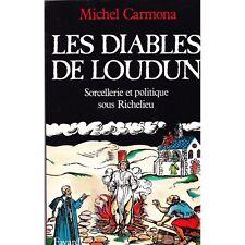 LES DIABLES DE LOUDUN de Michel CARMONA Sorcellerie en 1632 sous RICHELIEU