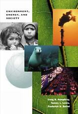 Environment, Energy, and Society: A New Synthesis by Humphrey, Craig R., Lewis,