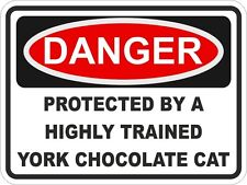 1x Danger Protected By York Chocolate Cat Warning Funny Sticker Pet Aufkleber