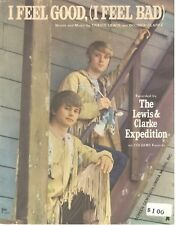 THE LEWIS & CLARKE EXPEDITION-I FEEL GOOD, (I FEEL BAD) SHEET MUSIC-1967-NEW!!