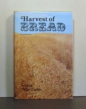 Harvest of Bread, Wheat Production Farming in Western Canada,  Agriculture