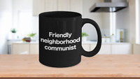 Communist Mug Black Coffee Cup Funny Gift for Anarcho Marxist Socialist Neighbor