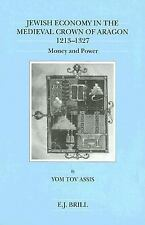 Jewish Economy in the Medieval Crown of Aragon, 1213-1327: Money and Power (Bril