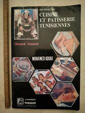 Cuisine et pâtisserie tunisiennes.  650 recettes. Mohamed Kouki 1997