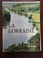 La Lorraine - Claude Gerard - Arthaud - Collection Les Beaux Pays