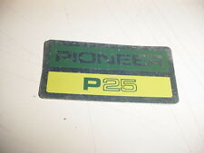 PIONEER CHAINSAW P25 STICKER DECAL ---------------  D30-45