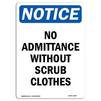 OSHA Notice - No Admittance Without Scrub Clothes Sign | Heavy Duty