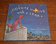 COYOTE IN LOVE WITH A STAR - MARTY KREIPE de MONTANO - NEW 1998 HARDBACK