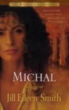 Michal: A Novel (The Wives of King David), Jill Eileen Smith, Good Condition, Bo