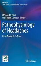 Headache: Pathophysiology of Headaches : From Molecule to Man (2015, Hardcover)