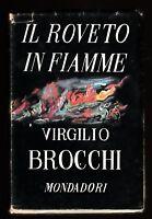 Virgilio Brocchi il Roveto in fiamme Mondadori 6° edizione 1946  6608